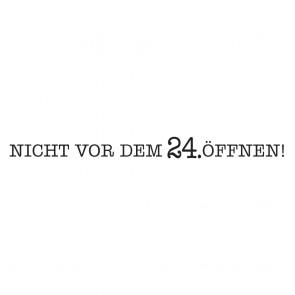 Holz-Stempel  Nicht v. d. 24. Öffnen , 1x8cm